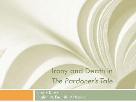 an analysis of irony in the pardoners tale by geoffrey chaucer Get an answer for 'how is dramatic irony specifically used in chaucer's the canterbury tales in the pardoner's tale' and find homework help for other the canterbury tales questions at enotes.