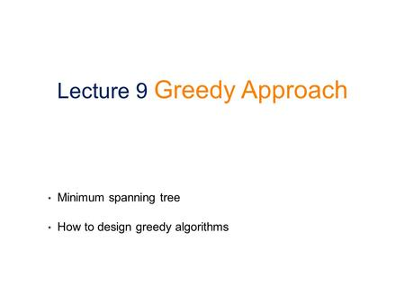 Lecture 9 Greedy Approach