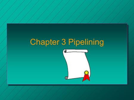 Chapter 3 Pipelining. 3.1 Pipeline Model n Terminology –task –subtask –stage –staging register n Total processing time for each task. –T pl =, where t.