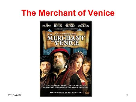 The Merchant of Venice 2015-4-231. The Merchant of Venice Plot: An impoverished young Venetian, Bassanio, is making preparations to gain in marriage the.
