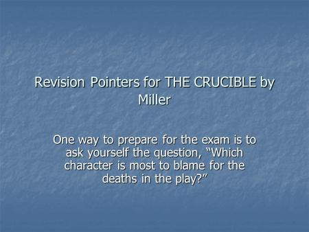 study guide survival and hysteria crucible The crucible is a play written in 1953 by arthur miller it is a dramatization of  salem witch trials fear, superstition, mass hysteria and denunciation were  common.