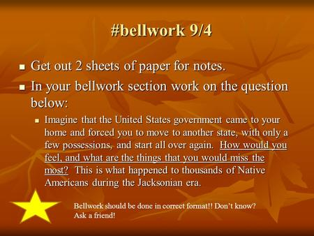 #bellwork 9/4 #bellwork 9/4 Get out 2 sheets of paper for notes. Get out 2 sheets of paper for notes. In your bellwork section work on the question below: