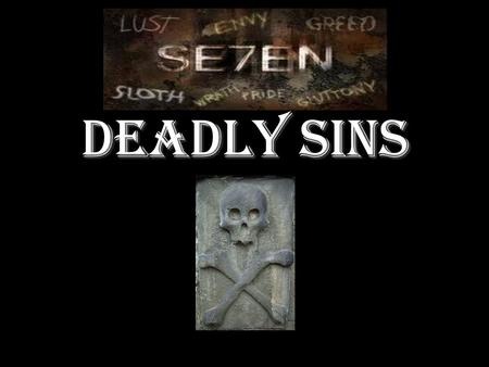 Deadly Sins. A sin in the context of Thomas of Aquinas, can be defined as something human beings do which causes them to be unreasonable and unhappy.