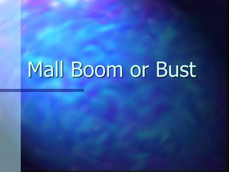Mall Boom or Bust Kami Colden Brad Teter Devin Wayne.