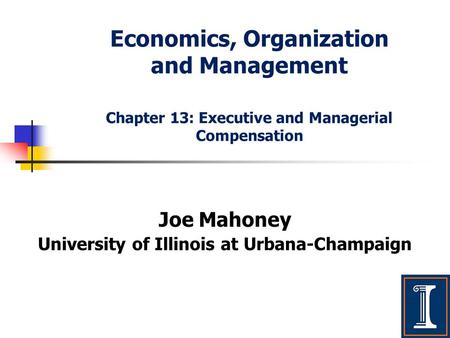 Joe Mahoney University of Illinois at Urbana-Champaign