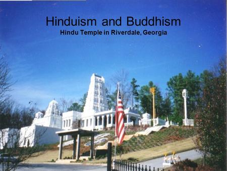 Hinduism and Buddhism Hindu Temple in Riverdale, Georgia