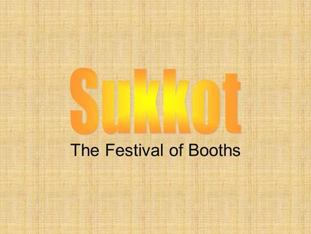 The Festival of Booths. What is Sukkot? Seven day festival on the fifteenth day of Tishri (generally lands in the fall) that focuses on giving thanks.