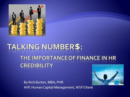 By Rich Burton, MBA, PHR AVP, Human Capital Management, WSFS Bank.