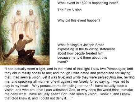 What event in 1820 is happening here? Why did this event happen? What feelings is Joseph Smith expressing in the following statement about how people treated.