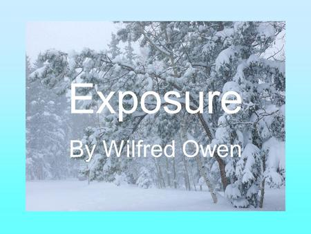 Exposure By Wilfred Owen.