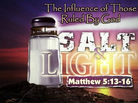 Matthew 5:13-16 (NKJV) 13 You are the salt of the earth; but if the salt loses its flavor, how shall it be seasoned? It is then good for nothing but.