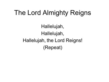 The Lord Almighty Reigns