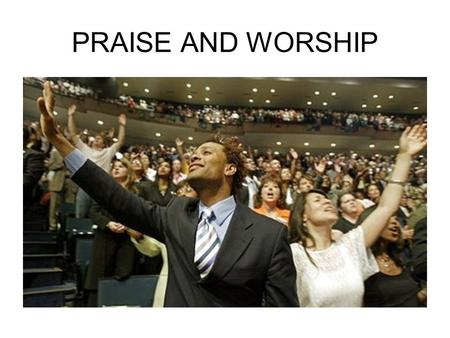 PRAISE AND WORSHIP. AIMS & OBJECTIVES To explore some of the truths that the Bible says about praise and worship To discuss the relationship between praise.