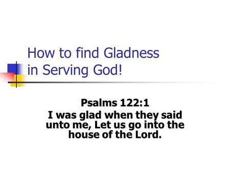How to find Gladness in Serving God!