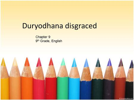 Duryodhana disgraced Chapter 9 9 th Grade, English.