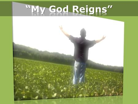 """My God Reigns""."