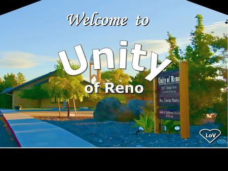 Welcome to of Reno LoV. Joy is not in things; it is in us. LoV.