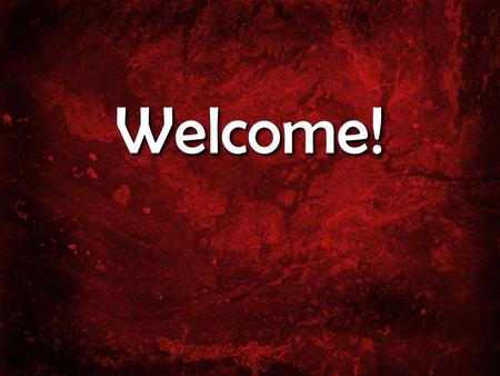 Welcome!Welcome!. Ephesians 2:1-7 (NLT) Once you were dead because of your disobedience and your many sins. You used to live in sin, just like the rest.