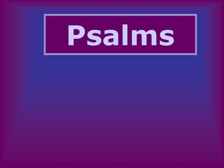 "Psalms. Psalm 23 in Modern Music Kanye ""Jesus Walks"" Coolio ""Gangsta's Paradise"" Megadeth ""Shadow of Deth"""
