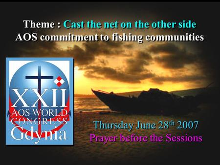 Theme : Cast the net on the other side AOS commitment to fishing communities Theme : Cast the net on the other side AOS commitment to fishing communities.