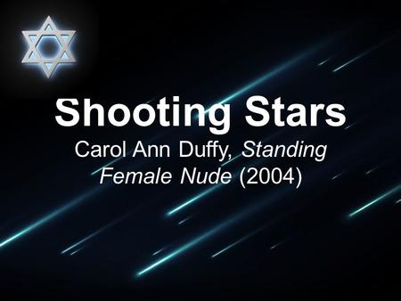 Shooting Stars Carol Ann Duffy, Standing Female Nude (2004)