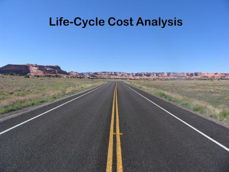 Life-Cycle Cost Analysis
