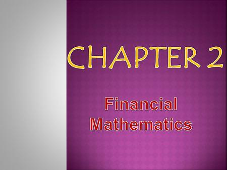 WWhat is financial math? - field of applied mathematics, concerned with financial markets. PProcedures which used to answer questions associated with.