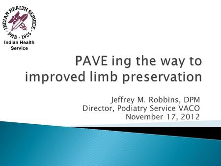 PAVE ing the way to improved limb preservation