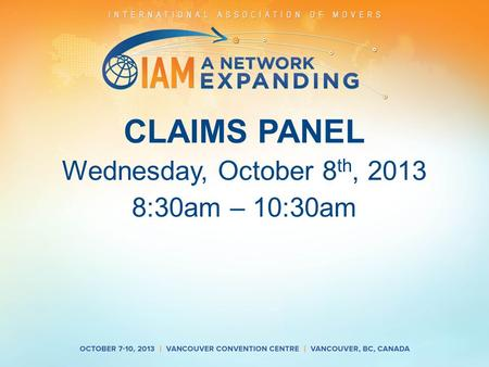 CLAIMS PANEL Wednesday, October 8 th, 2013 8:30am – 10:30am.
