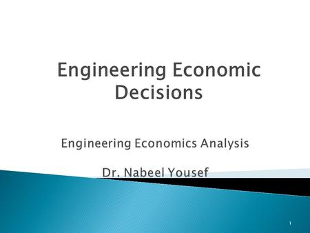 Engineering Economics Analysis Dr. Nabeel Yousef