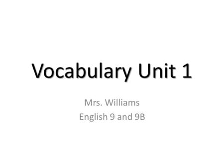 Mrs. Williams English 9 and 9B