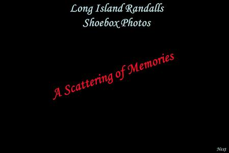 Long Island Randalls Shoebox Photos A Scattering of Memories Next.