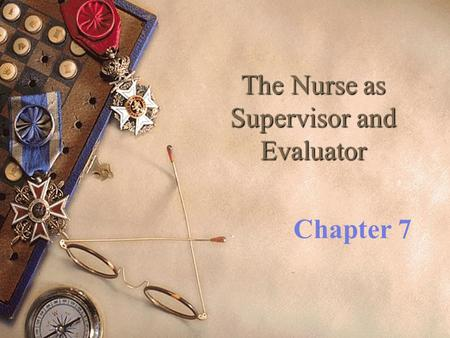 The Nurse as Supervisor and Evaluator