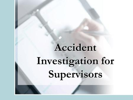 Accident Investigation for Supervisors. Introduction Most Frequent BGSU OSHA Recordable Injuries/Illnesses –Slips, trips and falls –Strains and sprains.