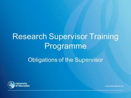 Research Supervisor Training Programme Obligations of the Supervisor.