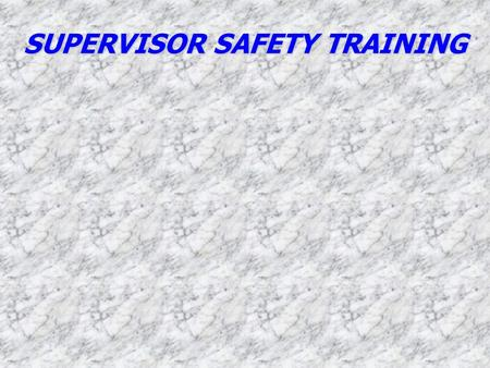 SUPERVISOR SAFETY TRAINING. IN THE EVENT OF AN EMERGENCY §Dial 911 or local number §Be prepared to give: l NAME l SPECIFIC LOCATION l NATURE OF EMERGENCY.