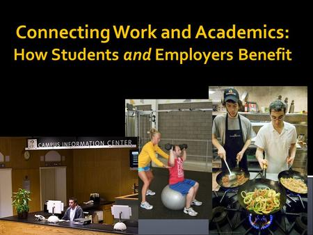 Connecting Work and Academics: How Students and Employers Benefit.