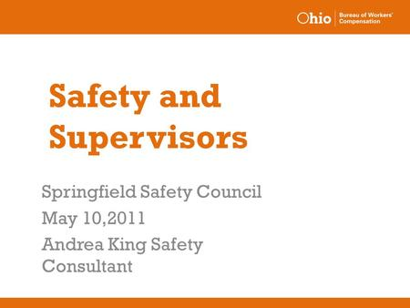 Safety and Supervisors Springfield Safety Council May 10,2011 Andrea King Safety Consultant.
