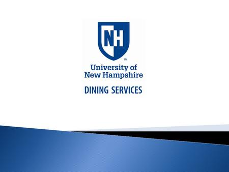 Thank you for choosing UNH Dining Services as your on campus employer. The following Power Point presentation is a overview of important information.