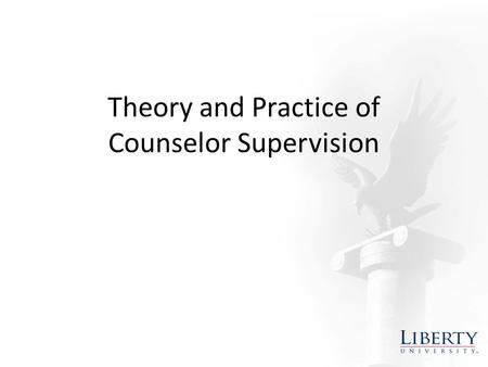 Theory and Practice of Counselor Supervision. The Council for Accreditation of Counseling and Related Educational Programs (CACREP) defines counselor.