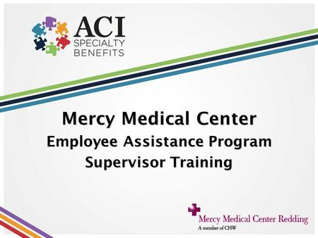 Mercy Medical Center Employee Assistance Program Supervisor Training.