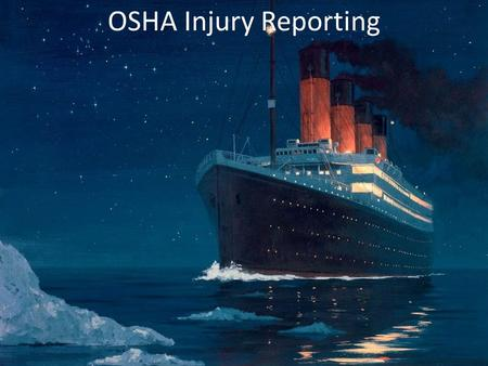 OSHA Injury Reporting.