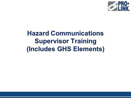 Hazard Communications Supervisor Training (Includes GHS Elements)