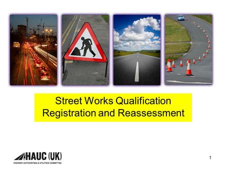 1 Street Works Qualification Registration and Reassessment.