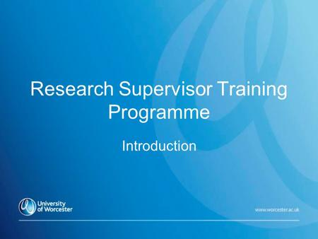 Research Supervisor Training Programme Introduction.