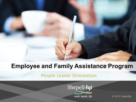 Employee and Family Assistance Program People Leader Orientation.