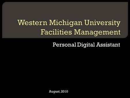 Personal Digital Assistant August, 2010.  Maintenance Services  Aspects Of The Personal Digital Assistant System What Did We Want To Achieve What Items.