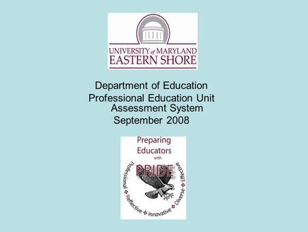 Department of Education Professional Education Unit Assessment System September 2008.