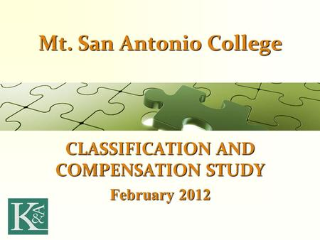 Mt. San Antonio College CLASSIFICATION AND COMPENSATION STUDY February 2012.