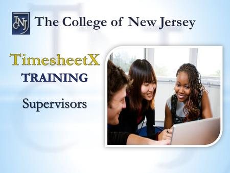 The College of New Jersey. Login through Payroll Website  Click on Approve TimesheetX.